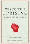 Wisconsin Uprising: Labor Fights Back