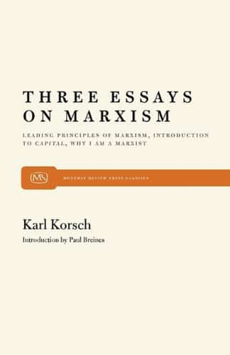 three essays on marxism leading principles of marxism  three essays on marxism leading principles of marxism introduction to capital why i am a marxist monthly review press
