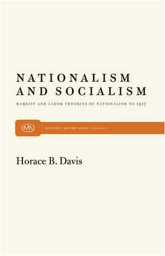 Nationalism and Socialism: Marxist and Labor Theories of Nationalism to 1917