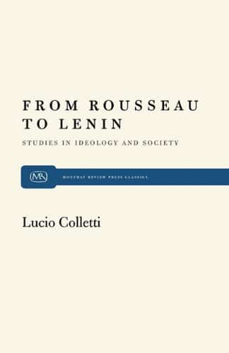 From Rousseau to Lenin: Studies in Ideology and Society