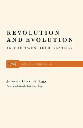 Revolution and Evolution in the Twentieth Century: New introduction by Grace Lee Boggs