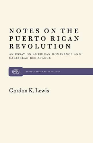 Notes on the Puerto Rican Revolution: An Essay on American Dominance and Caribbean Resistance