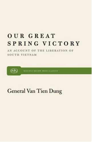 Our Great Spring Victory: An Account of the Liberation of South Vietnam
