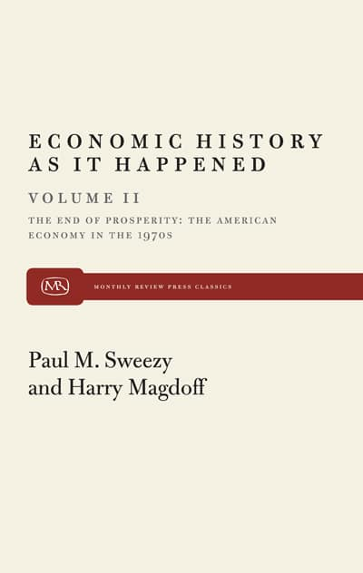 The End of Prosperity (Economic History As It Happened, Vol. II)