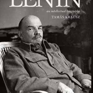 Reconstructing Lenin: An Intellectual Biography