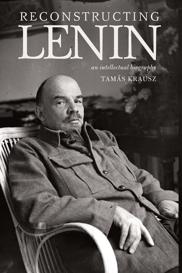 monthly review reconstructing lenin an intellectual biography