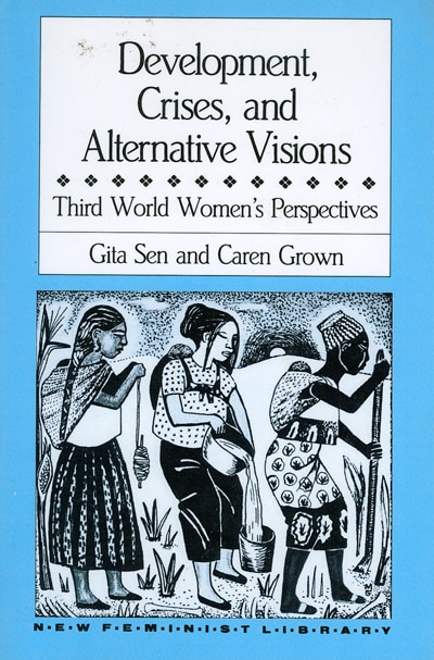Development, Crises, and Alternative Visions: Third World Women's Perspectives