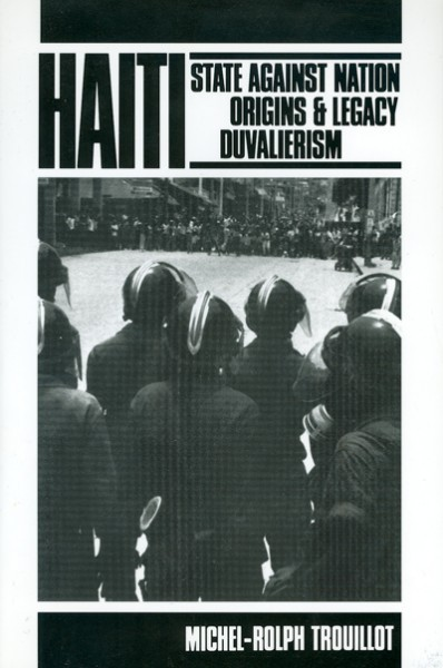 Haiti: State Against Nation: Origins and Legacy of Duvalierism