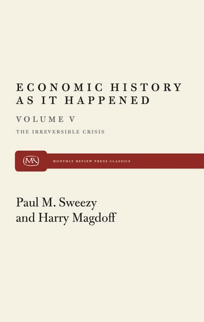 The Irreversible Crisis (Economic History As It Happened, Vol. V)