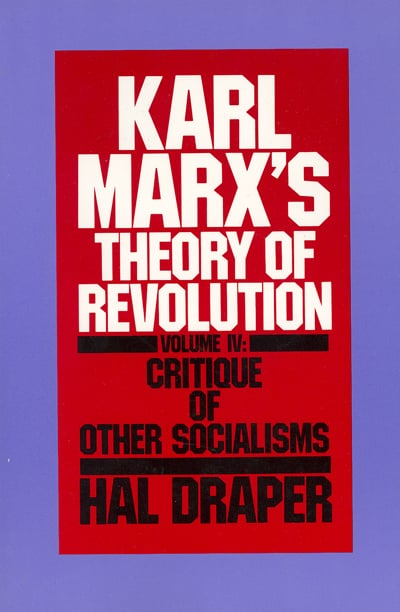 Karl Marx's Theory of Revolution, Vol. IV: Critique of Other Socialisms