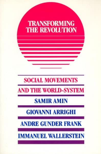 Transforming the Revolution: Social Movements and the World-System