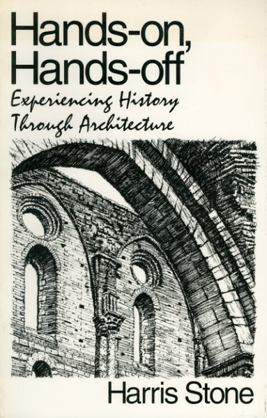 Hands-On, Hands-Off: Experiencing History Through Architecture