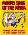 Making Sense of the Media: A Handbook of Popular Education Techniques