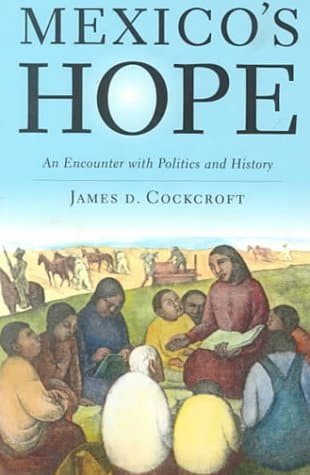 Mexico's Hope: An Encounter with Politics and History