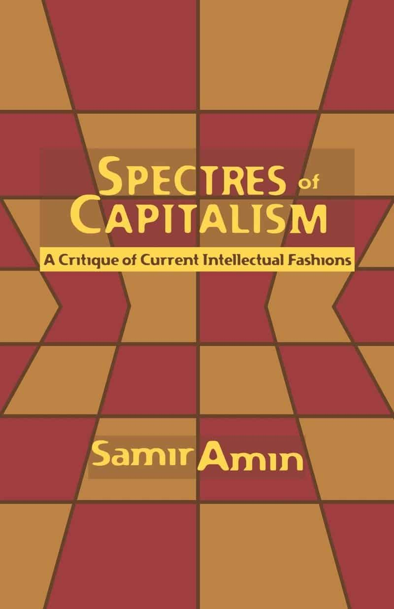 Spectres of Capitalism: A Critique of Current Intellectual Fashions