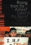"Rising from the Ashes? Labor in the Age of ""Global"" Capitalism"