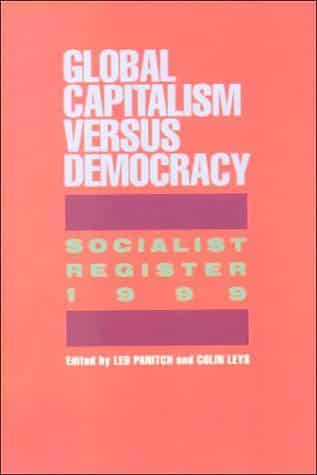 Socialist Register 1999: Global Capitalism vs. Democracy