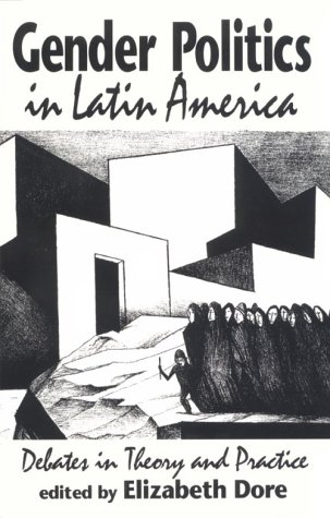 Gender Politics in Latin America: Debates in Theory and Practice
