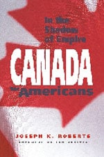 In the Shadow of Empire: Canada For Americans