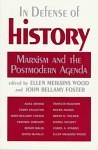 In Defense of History: Marxism and the Postmodern Agenda