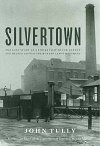 Silvertown: The Lost Story of a Strike that Shook London and Helped Launch the Modern Labor Movement