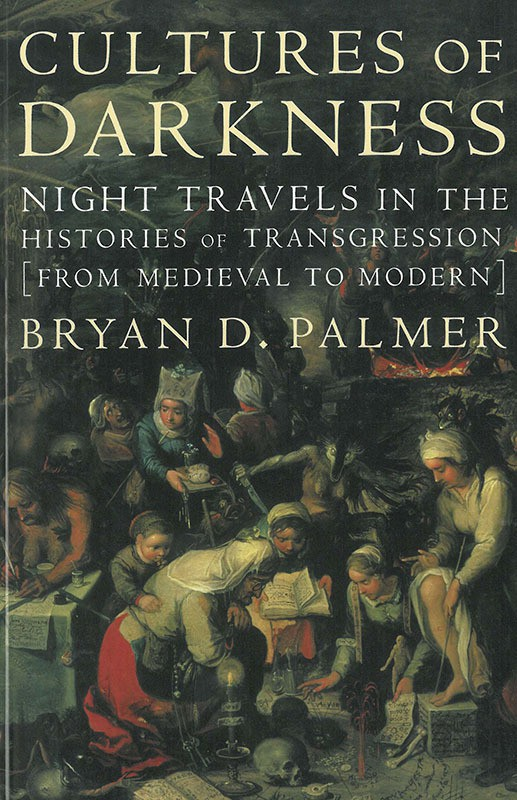 Cultures of Darkness: Night Travels in the Histories of Transgression