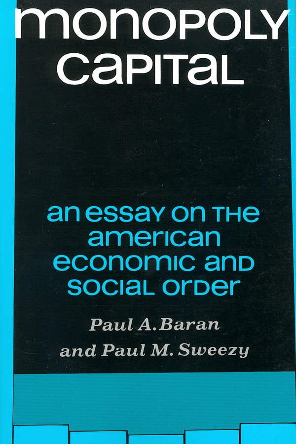 monopoly capital an essay on the american economic and social  pb0730