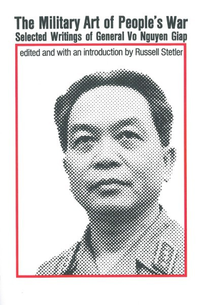 The Military Art of People's War : Selected Writings of General Vo Nguyen Giap
