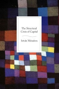 The Structural Crisis of Capital