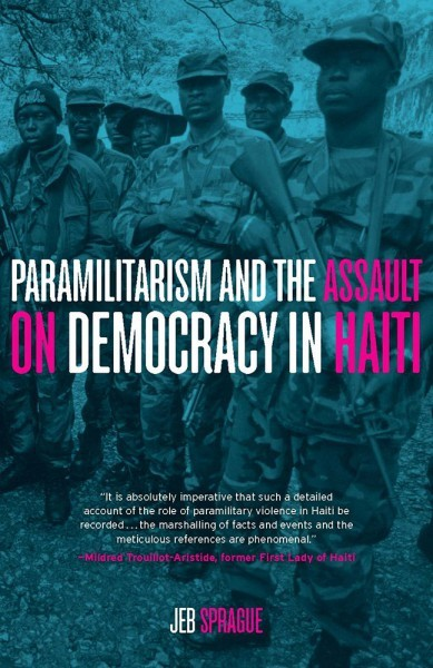 Paramilitarism and the Assault on Democracy in Haiti