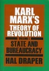 Karl Marx's Theory of Revolution, Vol. I: State and Bureaucracy