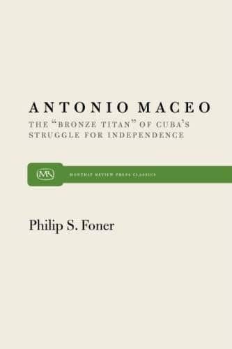 """Antonio Maceo: The """"Bronze Titan"""" of Cuba's Struggle for Independence"""