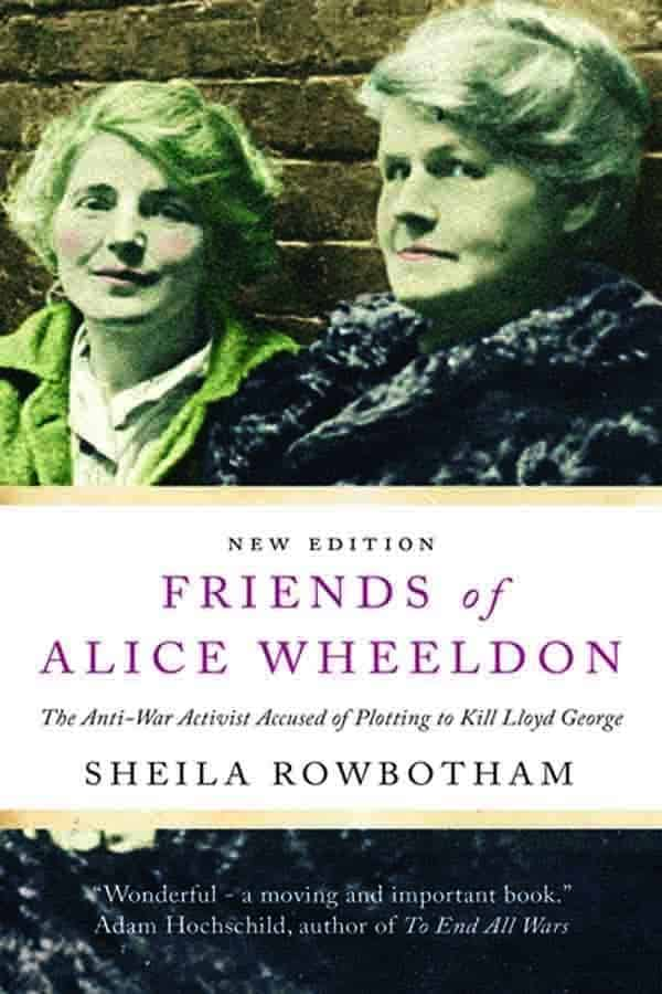 Friends of Alice Wheeldon: The Anti-War Activist Accused of Plotting to Kill Lloyd George