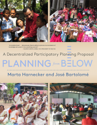 Planning from Below: A Decentralized Participatory Planning Proposal by Marta Harnecker and José Bartolomé