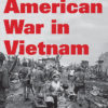 The American War in Vietnam: Crime or Commemoration?