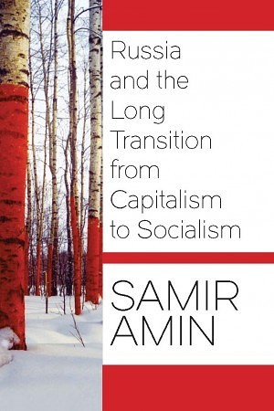 russian transition to capitalism what would Out of early twentieth-century russia came the world's first significant effort to build a modern revolutionary society according to marxist economist samir amin, the great upheaval that.
