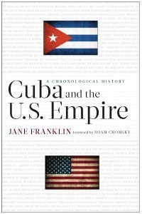 Cuba and the U.S. Empire: A Chronological History