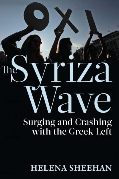 The Syriza Wave: Surging and Crashing with the Greek Left