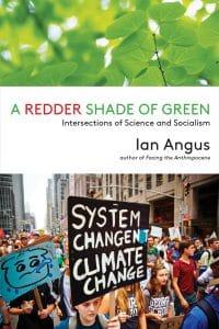 A Redder Shade of Green : Intersections of Science and Socialism