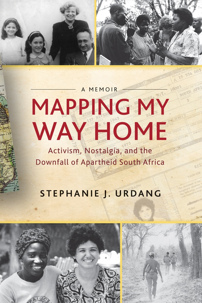 Mapping My Way Home: Activism, Nostalgia, and the Downfall of Apartheid South Africa 1