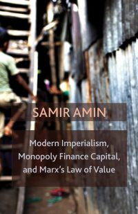 Modern Imperialism, Monopoly Finance Capital, and Marx's Law of Value: Monopoly Capital and Marx's Law of Value