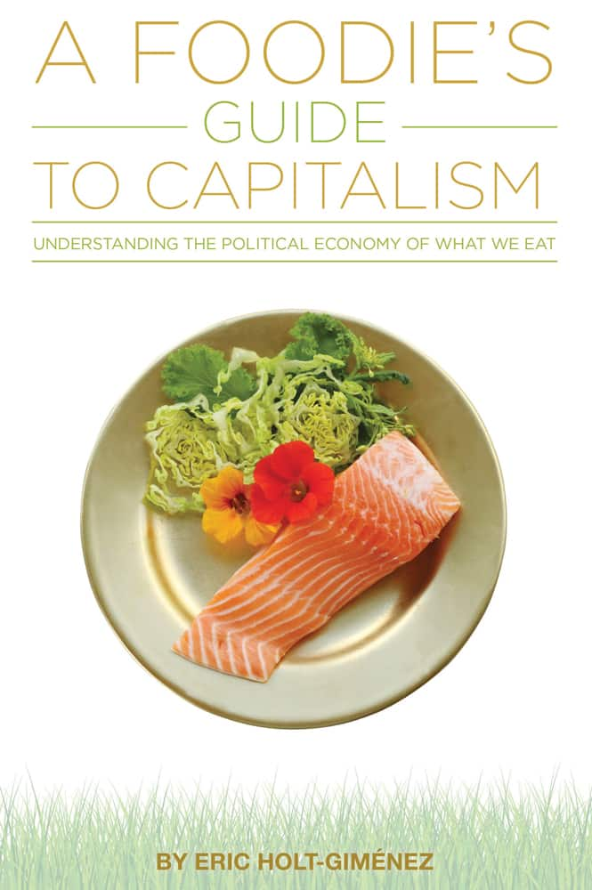 A Foodie's Guide to Capitalism: Understanding the Political Economy of What We Eat