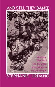 And Still They Dance: Women, War, and the Struggle for Change in Mozambique