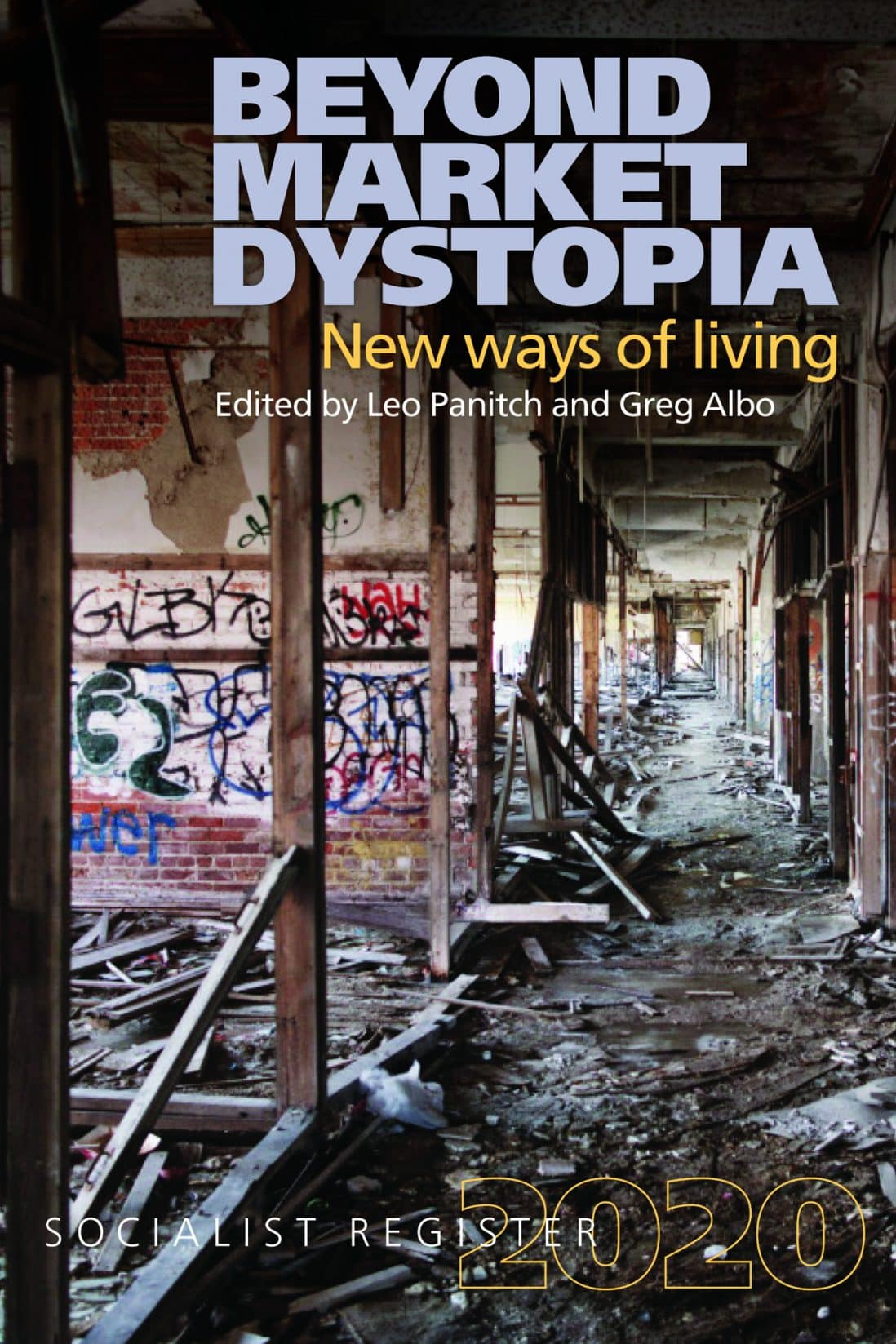 Monthly Review | Socialist Register 2020: Beyond Market Dystopia: New Ways of Living