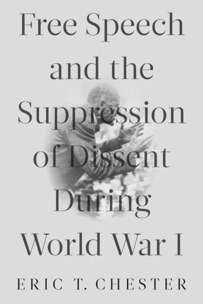 Free Speech and the Suppression of Dissent During World War I