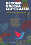 Beyond Digital Capitalism: New Ways of Living: Socialist Register 2021