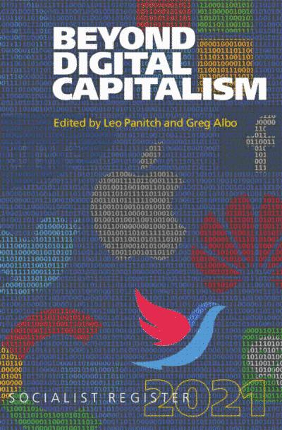 Beyond Digital Capitalism: New Ways of Living: Socialist Register 2021
