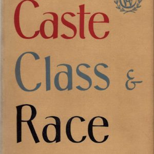 Caste Class and Race A Study in Social Dynamics by Oliver Cromwell Cox