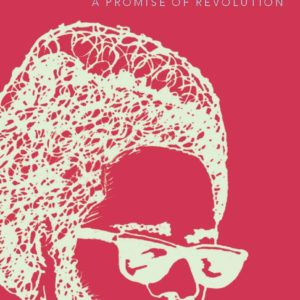 Walter A. Rodney: A Promise of Revolution
