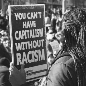 You can't have capitalism without racism